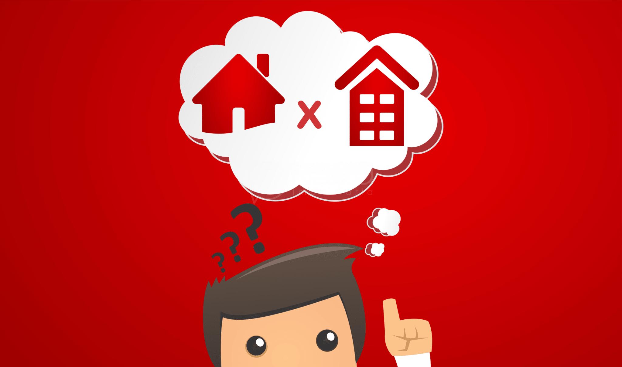 Casa ou Apartamento? Qual escolher?